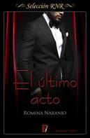 Romina Naranjo: El último acto