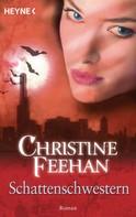 Christine Feehan: Schattenschwestern ★★★★★