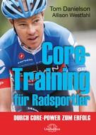 Tom Danielson: Core-Training für Radsportler
