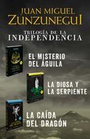 Juan Miguel Zunzunegui: Paquete Trilogía de la Independencia (Trilogía de la Independencia)