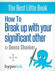 How To Break Up With Your Significant Other