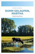 Erwin Kohl: Dumm gelaufen, Martha ★★★★★