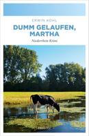 Erwin Kohl: Dumm gelaufen, Martha ★★★★