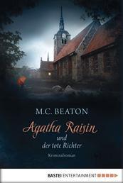 Agatha Raisin und der tote Richter - Kriminalroman