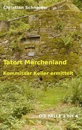 Tatort Märchenland - Kommissar Keller ermittelt