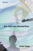 Frida Kopp: Ein Fall von Borderline