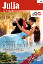Hochzeit mit dem Playboy-Prinz