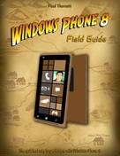 Paul Thurrott: Windows Phone 8 Field Guide