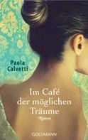 Paola Calvetti: Im Café der möglichen Träume ★★★