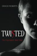 Gracie Roberts: Twisted - The Psychopath Next Door