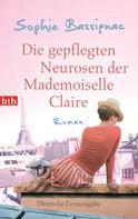Sophie Bassignac: Die gepflegten Neurosen der Mademoiselle Claire ★★