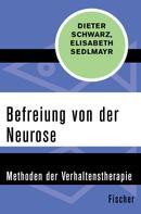 Dieter Schwarz: Befreiung von der Neurose