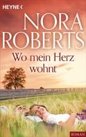 Nora Roberts: Wo mein Herz wohnt ★★★★