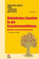 Horst Siebert: Didaktisches Handeln in der Erwachsenenbildung