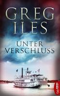 Greg Iles: Unter Verschluss ★★★★★