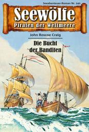 Seewölfe - Piraten der Weltmeere 240 - Die Bucht der Banditen