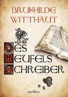 Brunhilde Witthaut: Des Teufels Schreiber ★★