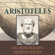 Aristoteles - Die menschlichen Gemeinschaften