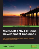 Luke Drumm: Microsoft XNA 4.0 Game Development Cookbook