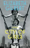 Elizabeth Gilbert: City of Girls ★★★★★