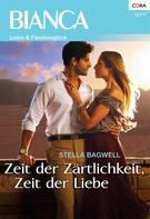 Stella Bagwell: Zeit der Zärtlichkeit, Zeit der Liebe ★★★★