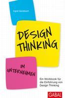 Ingrid Gerstbach: Design Thinking im Unternehmen