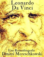 Leonardo da Vinci - Eine Romanbiografie