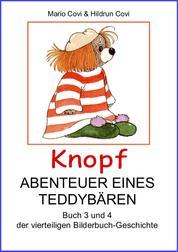 KNOPF - ABENTEUER EINES TEDDY-BÄREN - Buch 3 und 4 der vierteiligen Bilderbuch-Geschichte