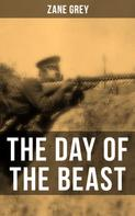 Zane Grey: THE DAY OF THE BEAST