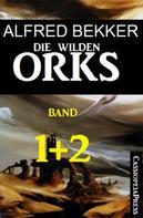 Alfred Bekker: Die wilden Orks, Band 1 und 2 ★★★★