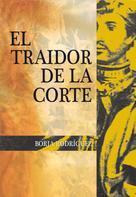 Borja Rodríguez: El traidor de la corte