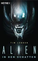 Alien - In den Schatten - Roman