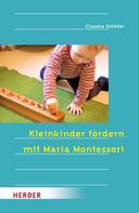 Claudia Schäfer: Kleinkinder fördern mit Maria Montessori ★★★★★
