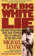 Michael Levine: The Big White Lie