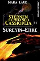 Mara Laue: Sternenkommando Cassiopeia 7: Sureyin-Ehre ★★★★★