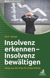 Insolvenz erkennen - Insolvenz bewältigen - Wege aus der Krise für Unternehmer
