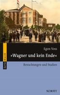 """Egon Voss: """"Wagner und kein Ende"""""""