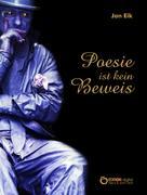 Jan Eik: Poesie ist kein Beweis