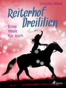 Ursula Isbel: Reiterhof Dreililien 6 - Eine Welt für sich ★★★★★