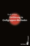 Ruth Seliger: Einführung in Großgruppen-Methoden