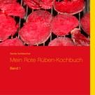 Gerda Gottsbacher: Mein Rote Rüben-Kochbuch