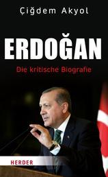 Erdogan - Die kritische Biografie