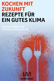 Kochen mit Zukunft - Rezepte für ein gutes Klima