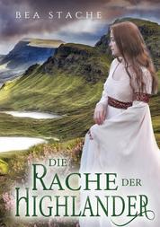 Die Rache der Highlander - Historischer Liebesroman