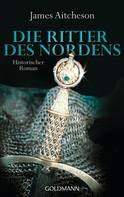 James Aitcheson: Die Ritter des Nordens ★★★★
