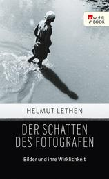 Der Schatten des Fotografen - Bilder und ihre Wirklichkeit