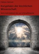 Fabian Heinzel: Koryphäen der kirchlichen Wissenschaft