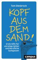 Tom Diesbrock: Kopf aus dem Sand!