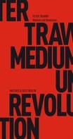 Peter Trawny: Medium und Revolution