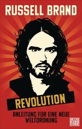 Revolution - Anleitung für eine neue Weltordnung